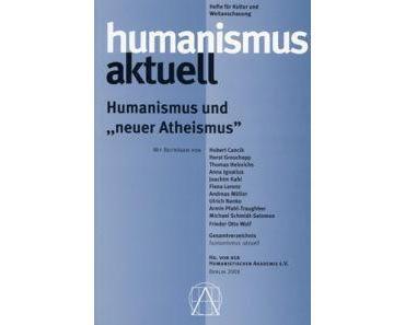 """Humanismus und """"neuer Atheismus"""" – humanismus aktuell 23"""