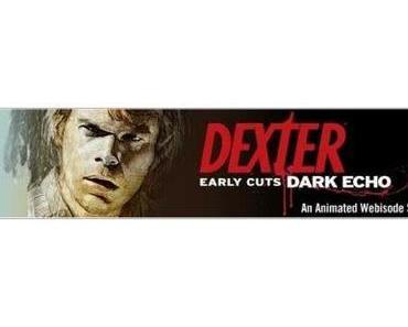 Dexter – Early Cuts Dark Echo