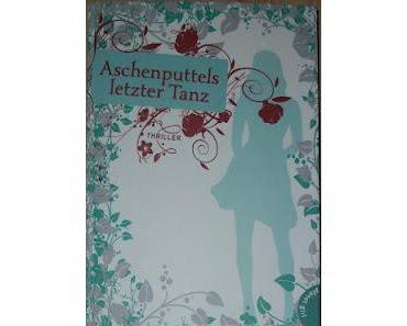 """[REZENSION] """"Aschenputtels letzter Tanz"""""""
