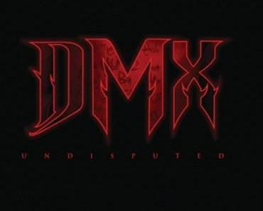 "DMX – ""Undisputed""   Cover & Tracklist"