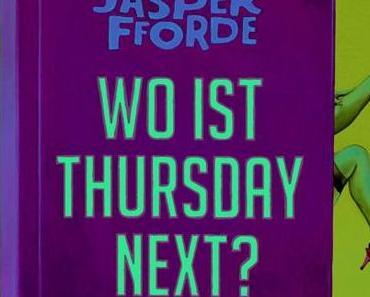 {Ich lese} Wo ist Thursday Next? von Jasper Fforde