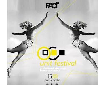 2x2 Gästelistenplätze für das Unit Festival von Fact am 15.09.2012  Berlin