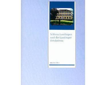 Wissenswertes über Schloss Lautlingen und die Lautlinger Ortsherren