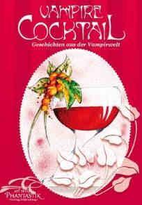 [Rezension] Vampire Cocktail – Geschichten aus der Vampirwelt (art-skript-phantastik Verlag)