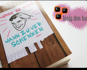 """Buchrezension: """"Mann zu verschenken"""" von Yvonne De Bark"""