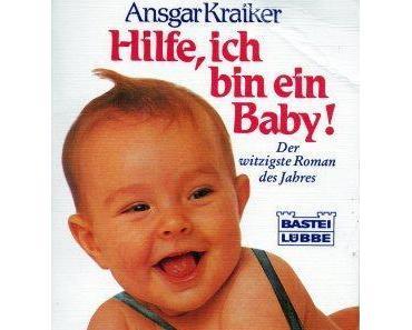 Hilfe, ich bin ein Baby