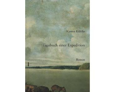 Rezension: Tagebuch einer Expedition von Kirsten Kühlke