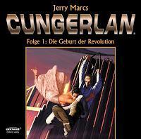 Rezension: Cungerlan - Folge 1: Die Geburt der Revolution (Erweiterte Neuausgabe/Ohrland Verlag)
