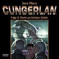 Rezension: Cungerlan Folge 2: Flucht aus höchster Gefahr (erweiterte Neuauflage/Ohrland Verlag)