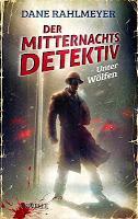 Lesetipp: Der Mitternachtsdetektiv - Unter Wölfen (Dane Rahlmeyer)