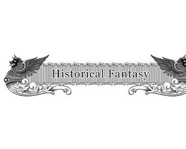 Was ist Historical Fantasy?