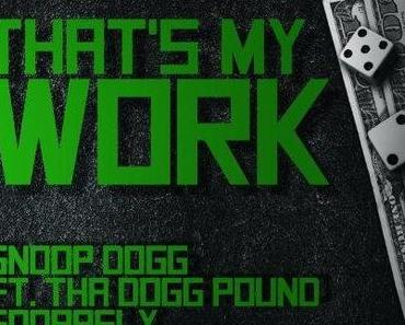 Snoop Dogg feat. Tha Dogg Pound – That's My Work [Video]