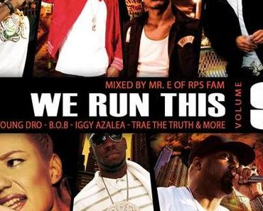 "Mr. E of RPS Fam – ""We Run This Vol. 9″ – Official GRAND HUSTLE (T.I., B.o.B) Compilation"