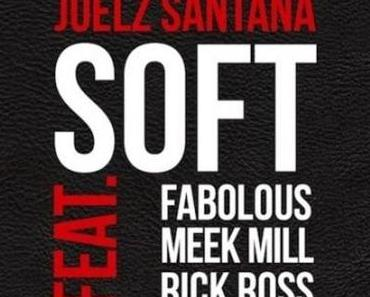 Juelz Santana feat. Rick Ross, Meek Mill & Fabolous – Soft [Stream x Download]
