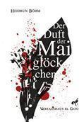 """[Rezension] """"Der Duft der Maiglöckchen"""",  Heidrun Böhm (Verlagshaus el Gato)"""