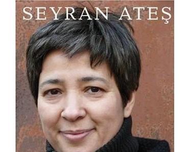 """Seyran Ates – """"Der Islam braucht eine sexuelle Revolution"""""""