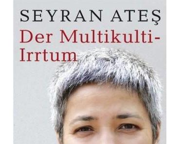 Seyran Ates – Der Multikulti-Irrtum