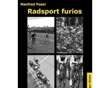 """1001 Geschichten rund ums Rennrad – das Buch """"Radsport Furios"""""""