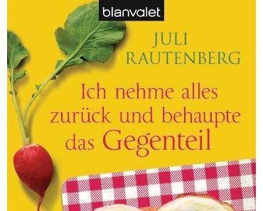 Juli Rautenberg - Ich nehme alles zurück ...