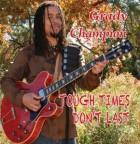 Grady Champion - Tough Times Don't Last