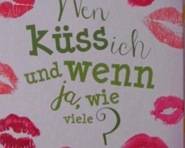 Rezesion: Wen küsse ich und wenn ja, wie viele? - Mara Andeck