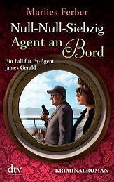 *Rezension* - Agent Nul-Null-Siebzig: Agent an Bord von Marlies Ferber