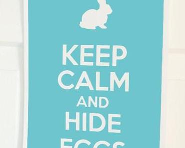 Keep Calm and hide Eggs – Free Printable