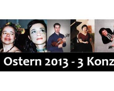 Ostern 2013 – 3 Konzerte – Mariazell – 13. Konzertzyklus