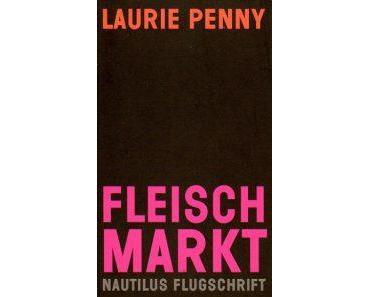 Buchtipp: Laurie Penny: Fleischmarkt. Nautilus Flugschrift