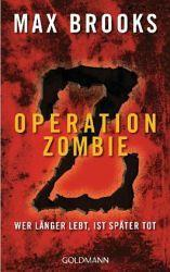 Operation Zombie: Wer länger lebt ist später tot - Max Brooks