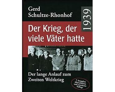 Buchkritik: 1939. Der Krieg, der viele Väter hatte von Gerd Schultze-Rhonhof - Unausgewogen, aber trotzdem wichtig