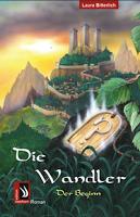 """""""Die Wandler -Der Beginn-"""" von Laura Bitterlich"""