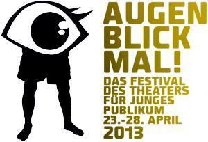 Augenblickmal! 2013 – Das Festival des Theaters für junges Publikum