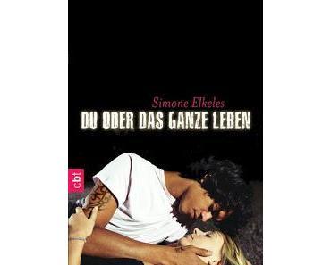 Du oder das ganze Leben - Simone Elkeles