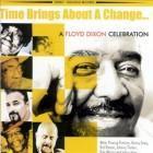 TIME BRINGS AROUND A CHANGE …. A Floyd Dixon Celebration