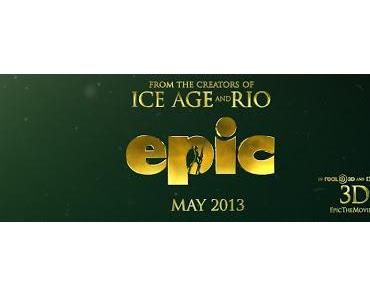 Am 16.05.2013 im Kino: EPIC