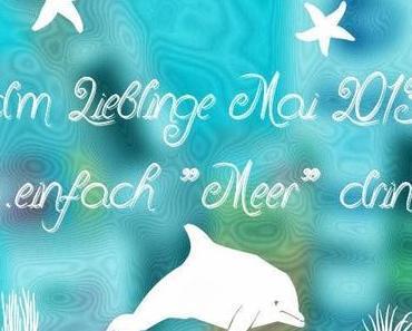 """DM-Lieblinge Mai - einfach """"Meer"""" drin & Mini-Haul"""