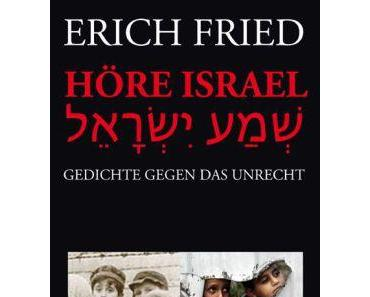 "Erich Frieds ""Höre Israel - Gedichte gegen das Unrecht"""