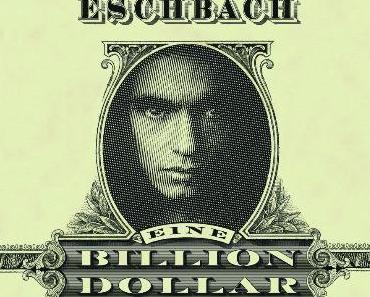 "Andreas Eschbach – ""Eine Billion Dollar"""