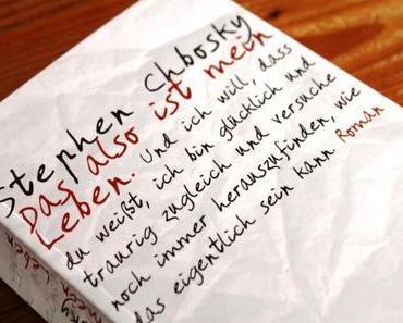 [B.O.T.W.] Stephen Chbosky – Das also ist mein Leben