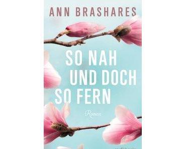 """carl´s books/neuester Junititel """"So nah und doch so fern"""" von Ann Brashares"""