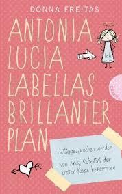Antonia Lucia Labellas brillanter Plan - Donna Freitas