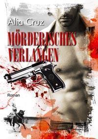 Rezension/Alia Cruz - Mörderisches Verlangen