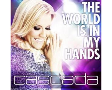 Cascada – The World Is In My Hands