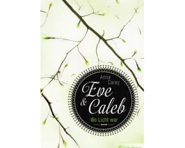 [Rezension] Eve & Caleb - Wo Licht war