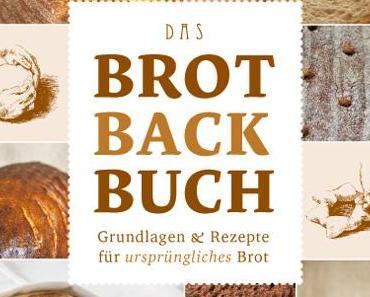 Buch- und Rezeptvorstellung: Das Brotbackbuch