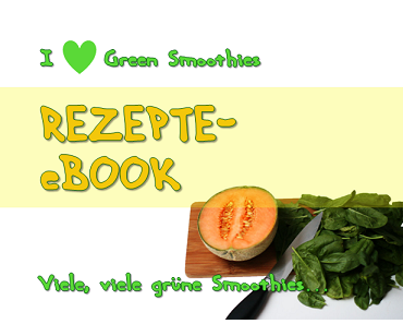 Das Green Smoothie Rezepte eBook ist da!