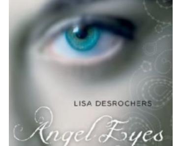 {Rezension} Lisa Desrochers: Angel Eyes – Zwischen Himmel und Hölle