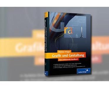 Grafik und Gestaltung – Das umfassende Handbuch