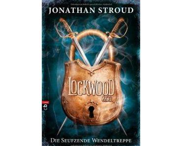 Lockwood & Co. – Die Seufzende Wendeltreppe: Band 1